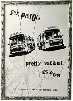 Sex Pistols - Pretty Vacant. No fun.