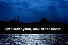 Siyah kadar yalnız, mavi kadar sonsuz...