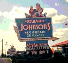 Howard Johnson's - The sign-1967, I loved stopping at one of these on my yearly childhood summer roadtrip to New York