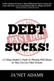 Debt Sucks!: A College Student's Guide to Winning with Money So They Can Live Their Dreams! Great article about the author via Bizwomen http://www.bizjournals.com/bizwomen/news/profiles-strategies/2014/08/she-paid-off-48k-in-debt-in-less-than-three-years.html