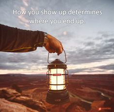 How you show up determines where you end up. Show up complaining you encounter negativity. Show up closed to suggestions you receive resistance. Show up open to possibility you experience potential.