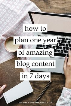 How To Plan One Year Of Amazing Blog Content In 7 Days. Blogging Tips. Organization. Blog Tips For Beginners. Elephant on the Road.