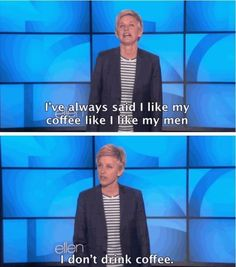 17 Nuggets Of Wisdom You've Learned From Ellen DeGeneres Funny Quotes, Funny Memes, Jokes, Humor Quotes, Lgbt Memes, Ellen And Portia, Ellen Degeneres Show, Ellen Degeneres Quotes, The Ellen Show