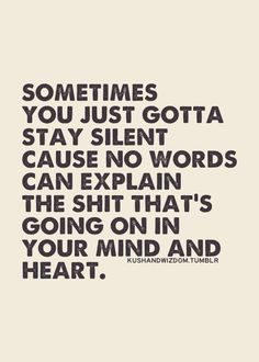 It's either stay silent or ramble on trying to explain it, even though you can never quite find the words you need. Now Quotes, Life Quotes Love, Quotes To Live By, Funny Quotes, Depressing Quotes, Quote Life, Humor Quotes, Motivational Quotes, Positive Quotes