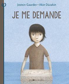 Amazon.fr - Je me demande - Jostein Gaarder, Akin Duzakin - Livres