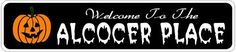 ALCOCER PLACE Lastname Halloween Sign - Welcome to Scary Decor, Autumn, Aluminum - 4 x 18 Inches by The Lizton Sign Shop. $12.99. Predrillied for Hanging. Great Gift Idea. Rounded Corners. Aluminum Brand New Sign. 4 x 18 Inches. ALCOCER PLACE Lastname Halloween Sign - Welcome to Scary Decor, Autumn, Aluminum 4 x 18 Inches - Aluminum personalized brand new sign for your Autumn and Halloween Decor. Made of aluminum and high quality lettering and graphics. Made to last for y...