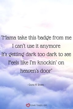 """A beautiful funeral music quote from the Guns N' Roses classic, """"Knockin' on Heaven's Door""""."""