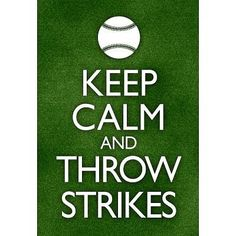 Amazon.com: (13x19) Keep Calm and Throw Strikes Baseball Poster: PosterRevolution