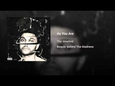 As You Are - The Weeknd