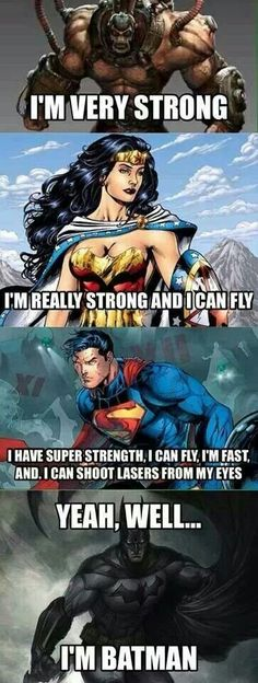 Batman doesn't even have to say much! He just says he's Batman, and everyone stops competing because they know they can't win! Batman Jokes, I Am Batman, Batman Vs Superman, Funny Batman, Superhero Humor, Bane Batman, Batman Superhero, Batman Stuff, Spiderman
