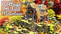The Sims 4 | COTTAGE ON FALL MOUNTAIN | Speed Build Sims Building, Sims 4, Mountain, Cottage, Fall, Videos, Cute, Youtube, Painting