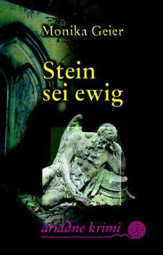 Medienhaus: Monika Geier – Stein sei ewig (Kriminalroman)
