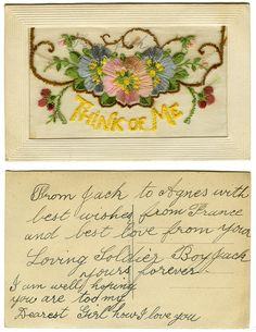 Postcard from Jack (AIF digger in France, WWI) to his girlfriend Agnes Foster, in Bendigo, Victoria. Old Love, Think Of Me, Embroidered Silk, Love Letters, Wwi, Vintage Cards, Vintage Postcards, Hand Embroidery, Stationery
