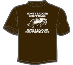 My family will understand this! Brittany Donnan, how is your honey badger!?