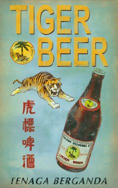 Tiger Beer- Sadly, it's only in Singapore.
