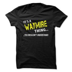 Its a WAYMIRE Thing - #cool tee #embellished sweatshirt. BUY NOW => https://www.sunfrog.com/Christmas/Its-a-WAYMIRE-Thing.html?68278