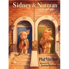 """Favorite Children's Book, """"Sidney & Norman."""" A great lesson for adults too...."""