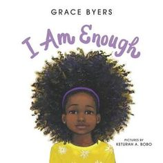 Booktopia has I Am Enough by Grace Byers. Buy a discounted Hardcover of I Am Enough online from Australia's leading online bookstore. New York Times, Enough Book, I Am Enough, Up Book, Book Club Books, Book Lists, Book Clubs, Kid Books, Baby Books