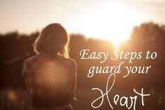 Easy steps to guard your heart