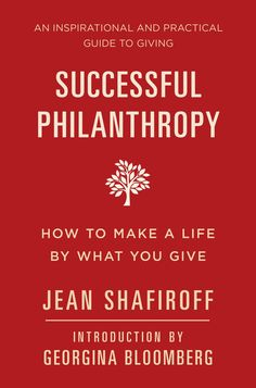 SUCCESSFUL PHILANTHROPY by Jean Shafiroff is a practical guide to modern giving that redefines philanthropy for today's era. Far more than making monetary donations, philanthropy today encompasses giving time and knowledge, resources that can be just as valuable as financial contributions.