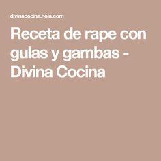 Receta de rape con gulas y gambas - Divina Cocina