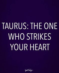 The One Sentence That Perfectly Describes Your Zodiac Sign Taurus Man In Love, Taurus Lover, Virgo And Taurus, Taurus Traits, Astrology Taurus, Taurus Quotes, Zodiac Signs Taurus, Taurus Woman, Virgo Men
