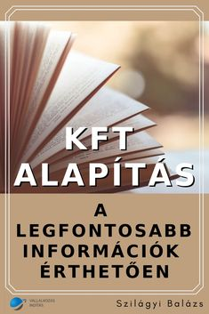 Kft alapítás- a legfontosabb információk érthetően - Vállalkozás Indítás Info Online Marketing