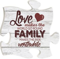 Love makes the world go round, family makes the ride worthwhile - Measures x square - all puzzle frames easily link together for a unique presentation (Diy Photo Puzzle) We Are Family, Love My Family, Family Wall, Family Signs, Puzzle Piece Crafts, Puzzle Pieces, Family Love Quotes, Family Poems, Calendar Quotes