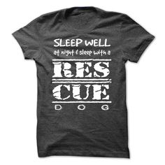 Sleep With A Rescue Dog #pet #tshirt