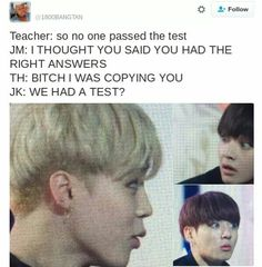 When you and your squad fail the final exam. BTS