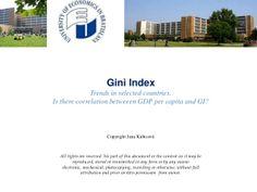 Gini Index - Trends. GDP per capita and GIini Index by Jana Kubicová via slideshare