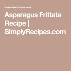 Asparagus Frittata Recipe | SimplyRecipes.com