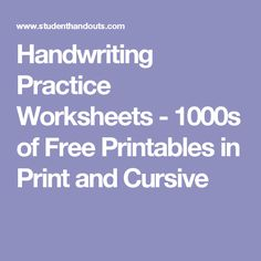 Handwriting Practice Worksheets - 1000s of Free Printables in Print and Cursive