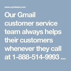 Our Gmail customer service team always helps their customers whenever they call at 1-888-514-9993 and even we offer them our services in the following manner:- Set the Preview Pane as you like. Gmail's keyboard shortcuts are only for your ease.100% customer satisfaction. For more data visit website http://www.monktech.net/gmail-customer-care-service.html