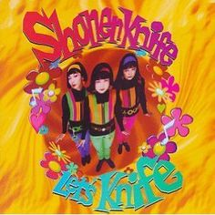 So hard to pick just one Shonen Knife album, but 'Let's Knife' it is.