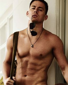 Channing Tatum Shirtless oh my!!! My eyes my eyes!!!!  THIS is a better pic of him!