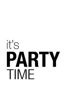 it's party time quote