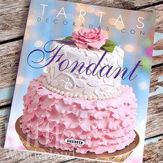 Nuevo libro: Tartas decoradas con fondant   New book: Cake decorating with fondant