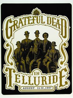 Grateful Dead at Telluride Concert Poster 1987 Grateful Dead Shows, Grateful Dead Poster, Rock Posters, Band Posters, Music Posters, Event Posters, Rock N Roll, Dead And Company, Vintage Rock