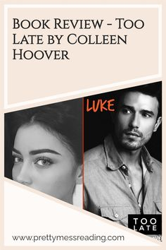 Looking for the best book review of Too Late by Colleen Hoover? Here is the perfect review to check out either before or after reading this wonderful book! Click now to check it out!