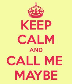 Call Me Maybe!