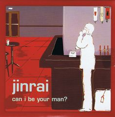 Jinrai, Can I Be Your Man?