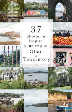 37 photos to inspire your trip to Tobermory and Oban / Scotland