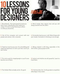 10 lessons for young designers by John C. Jay    https://www.facebook.com/graphic.designer.polutranko