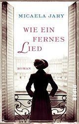 Ein großartiger Roman von Micaela Jary Erschienen im Piper Verlag