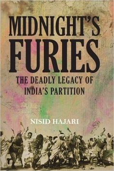 Midnight's furies : The deadly legacy of India's partition /      Nisid Hajari. -- Stroud, Gloucestershire : Amberley, 2015 en http://absysnet.bbtk.ull.es/cgi-bin/abnetopac?TITN=542627