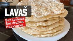 Lavaš - tradičný arménsky chlieb. Bez droždia. Bez kysnutia. Bez kvásku Lava, Bread, Baking, Breakfast, Ethnic Recipes, Youtube, Food, Kitchen, Bread Making