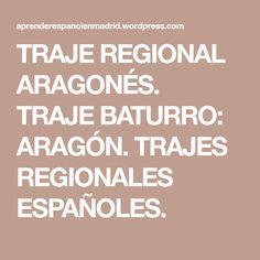 TRAJE REGIONAL ARAGONÉS. TRAJE BATURRO: ARAGÓN. TRAJES REGIONALES ESPAÑOLES.