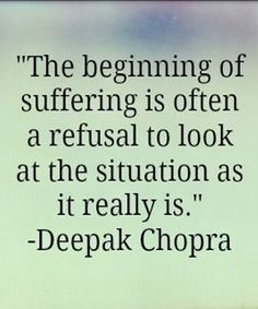 The Beginning of Suffering is Often a Refusal to Look – Best Motivational Quotes