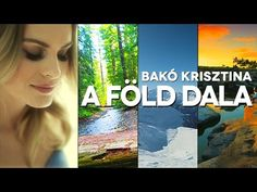 BAKÓ KRISZTINA - A FÖLD DALA (OFFICIAL VIDEO) Nature Is Speaking, Youtube Music Converter, Earth Song, Stem Activities, Earth Day, Album, Ecology, Green Day, Youtube Youtube